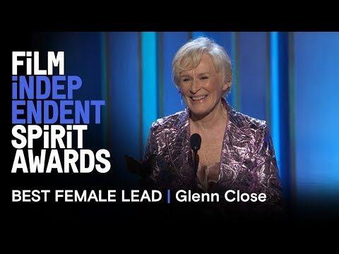 GLENN CLOSE  wins Best Female Lead for THE WIFE at the 2019 Film Independent Spirit Awards