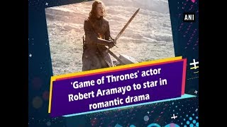 'Game of Thrones' actor Robert Aramayo to star in romantic drama  Hollywood News