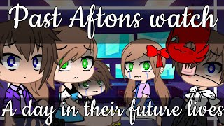 Past Aftons watch a day in their future lives