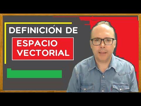 Definición de espacio vectorial