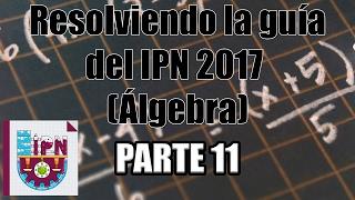 Resolviendo la guía del IPN 2017 (Álgebra) (36-37) Parte 11