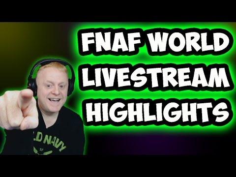 FNAF WORLD | TWITCH LIVESTREAM HIGHLIGHTS - GOOD ENDING + REMAINING 2 TROPHIES DISCOVERED