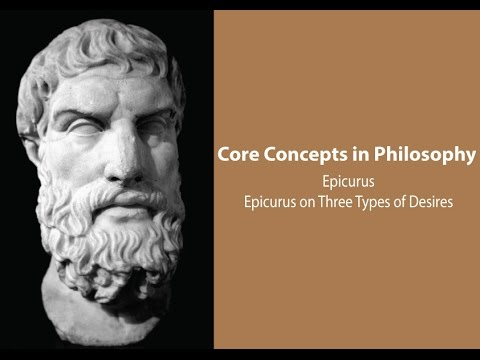 Philosophy Core Concepts: Epicurus on Three Types of Desires