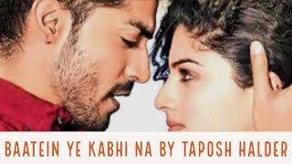 Gambar cover Baatein Ye Kabhi Na Lyrics By Taposh Halder | Arijit Singh | Jeet Ganguly |