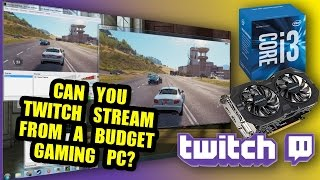 Can You Twitch Stream From a Budget Gaming PC?