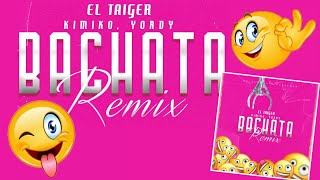 EL TAIGER DJ UNIC KIMIKO YORDY - BACHATA REMIX (OFFICIAL VIDEO)