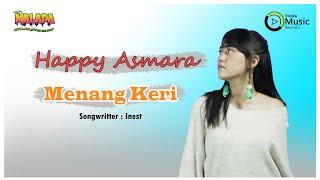 Download Lagu Happy Asmara – Menang Keri MP3