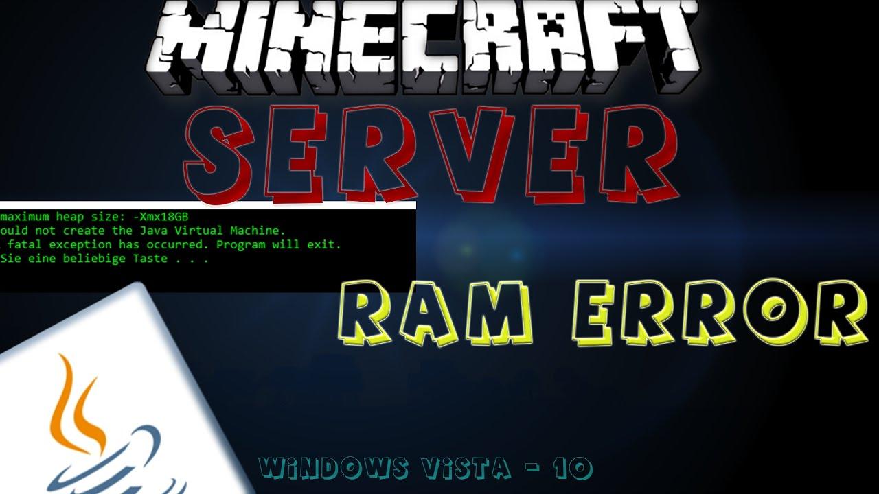 Minecraft Server Errors CMDexe Schließt Sich RAM Zuweisen - Minecraft server erstellen funktioniert nicht