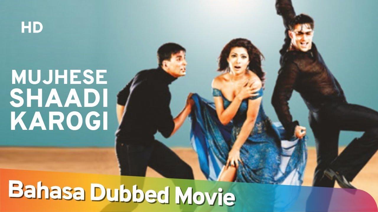 Mujhse Shaadi Karogi | Bahasa Dubbed Movie | Salman Khan | Akshay Kumar | Priyanka Chopra