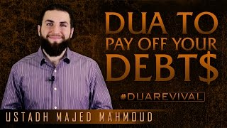 Dua To Pay Off Your Debts ᴴᴰ ┇ #DuaRevival ┇ by Ustadh Majed Mahmoud ┇ TDR Production ┇