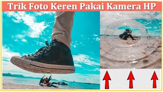 CUMA PAKAI KAMERA HP 🔥 10 Trik Foto Keren Dengan Smartphone Untuk Foto Instagram Kekinian