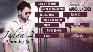 Judaa 2 | Full Songs Audio Jukebox | Amrinder Gill
