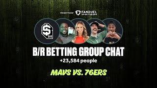 B/R Betting Group Chat Show: Mavs vs. 76ers