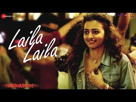 Laila Laila - Full Video | AndhaDhun | Ayushmann Khurrana | Radhika Apte | Amit Trivedi Mp3