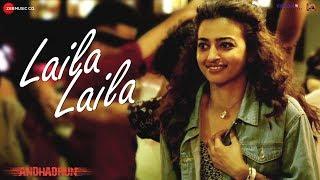 Laila Laila - Full Video | AndhaDhun | Ayushmann Khurrana | Radhika Apte | Amit Trivedi