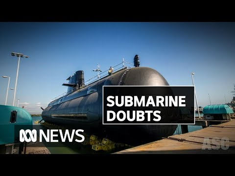Concerns Raised Over Submarine Construction Delays And Cost Blowouts   ABC News