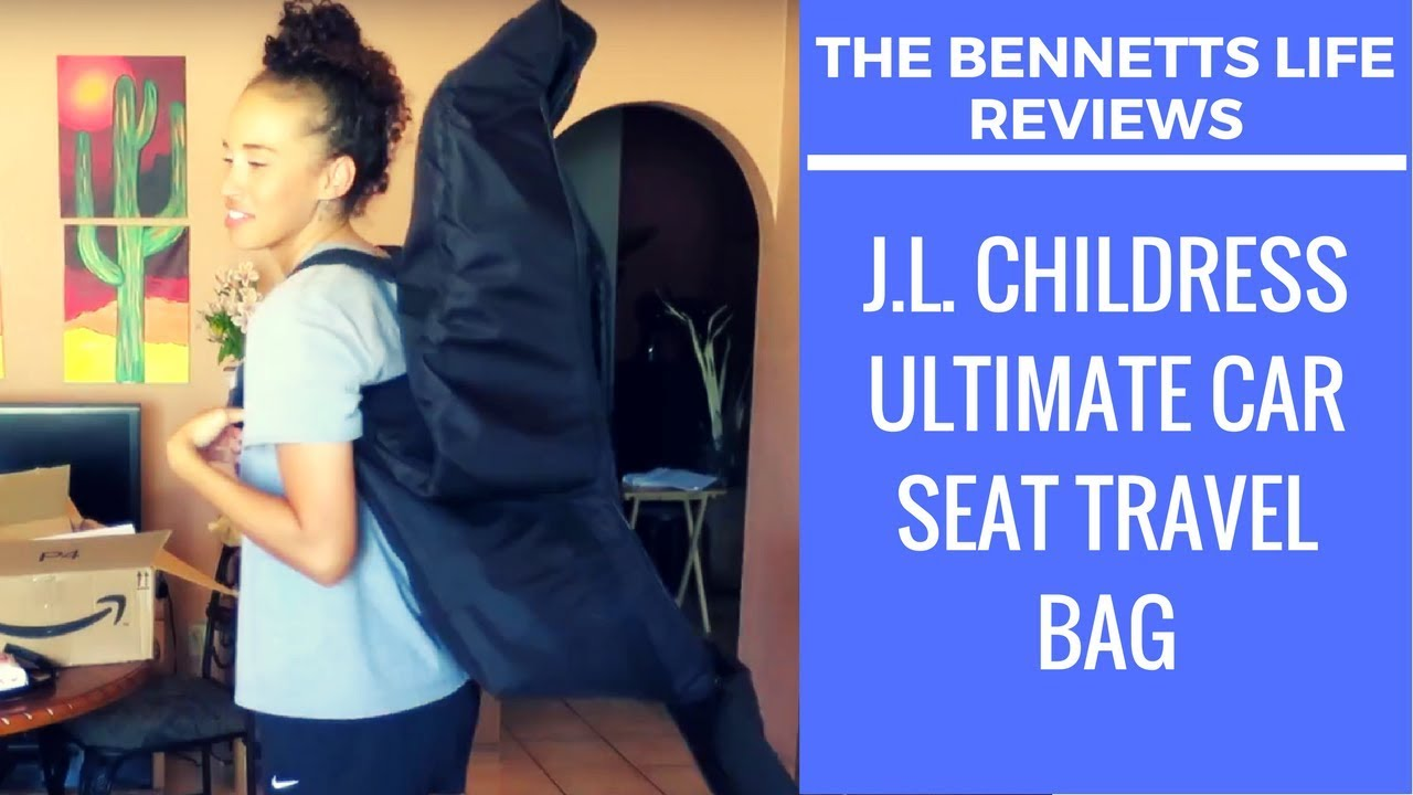 Product Review J L Childress Ultimate Car Seat Travel Bag