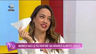 Teo Show (10.01.2020) - Andreea Raicu si Teo raspund sau mananca alimente ciudate