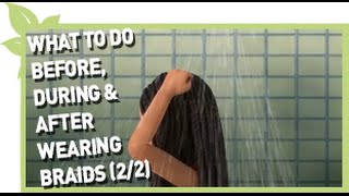 What to do Before, During and After wearing Braids or Twist (Part 2 out of 2) Thumbnail
