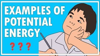 Potential Energy examples |  Examples of Potential Energy | Potential Energy, Physics