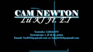 Lil KJ Ft. E.I - Cam Newton mp3