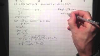 Fysikk 2 5C Ladde partikler i homogent elektrisk felt