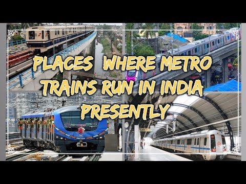 Places where metro trains run in India currently