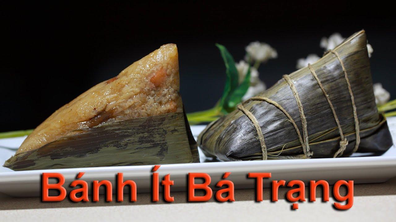 Bánh Ú Bá Trạng Thuyền Rồng – Dragon Boat Sticky Rice Cakes
