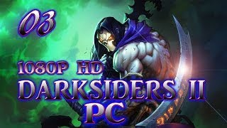DARKSIDERS 2 PC STORY GAMEPLAY PART 3! (PC,XBOX 360,PS3)