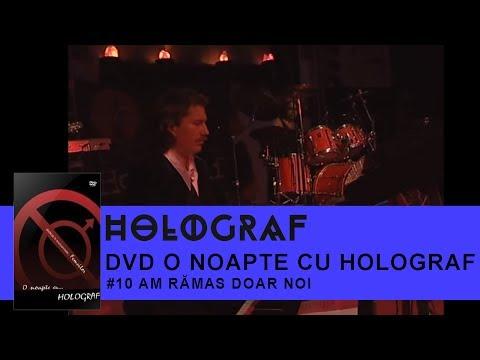 Holograf - Am ramas doar noi (O noapte cu Holograf)