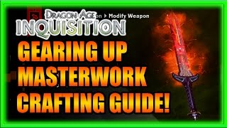 Dragon Age Inquisition Masterwork Crafting and Gearing Guide!