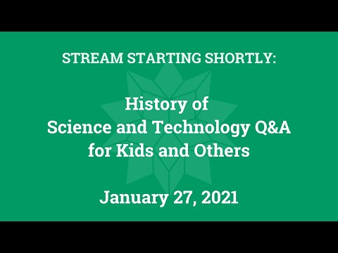 History Of Science And Technology Q\u0026A (Jan. 27, 2021)