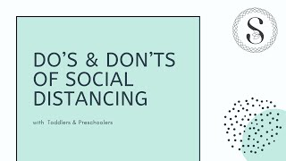 Do's Don'ts of Social Distancing for Toddlers & Preschoolers