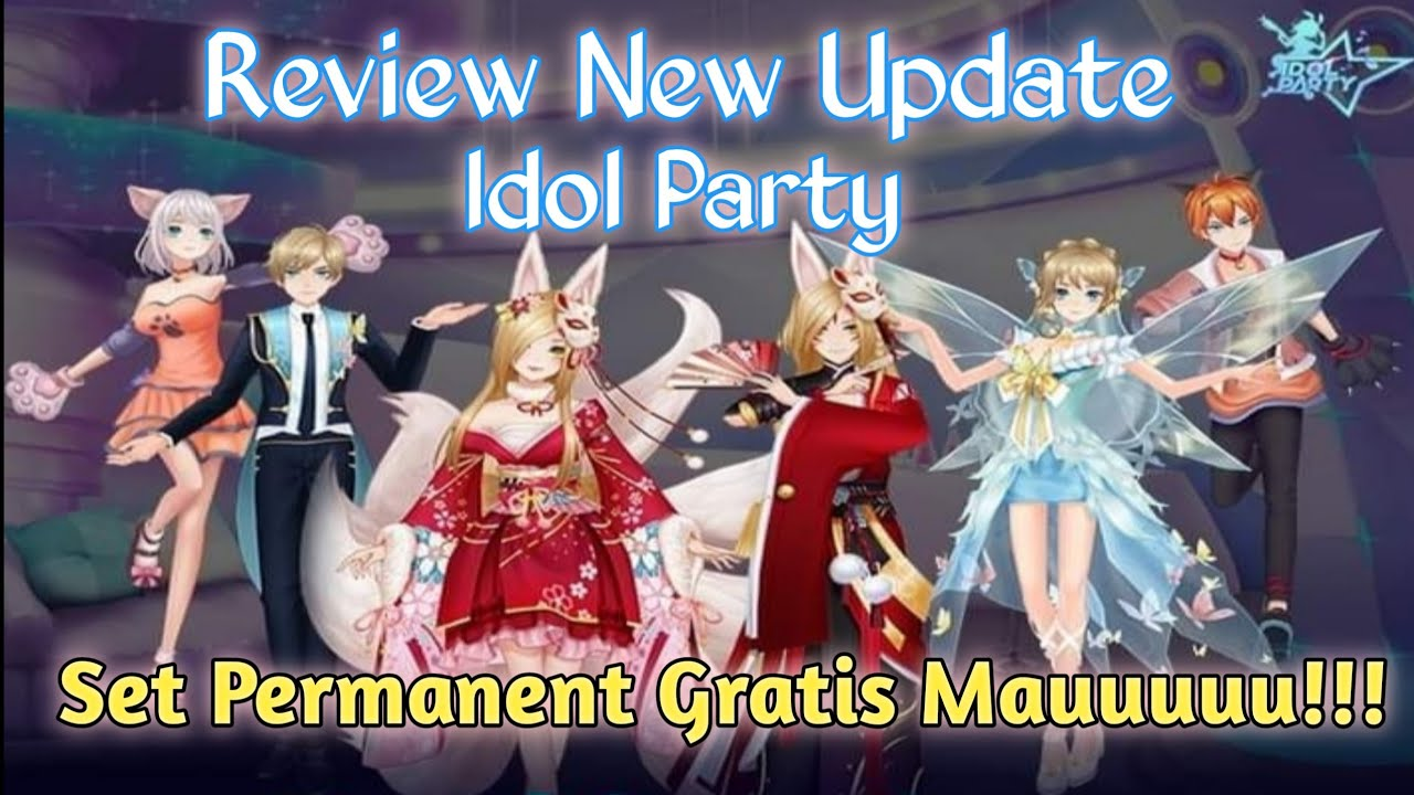Review New Update Idol Party Idol Party Game Youtube