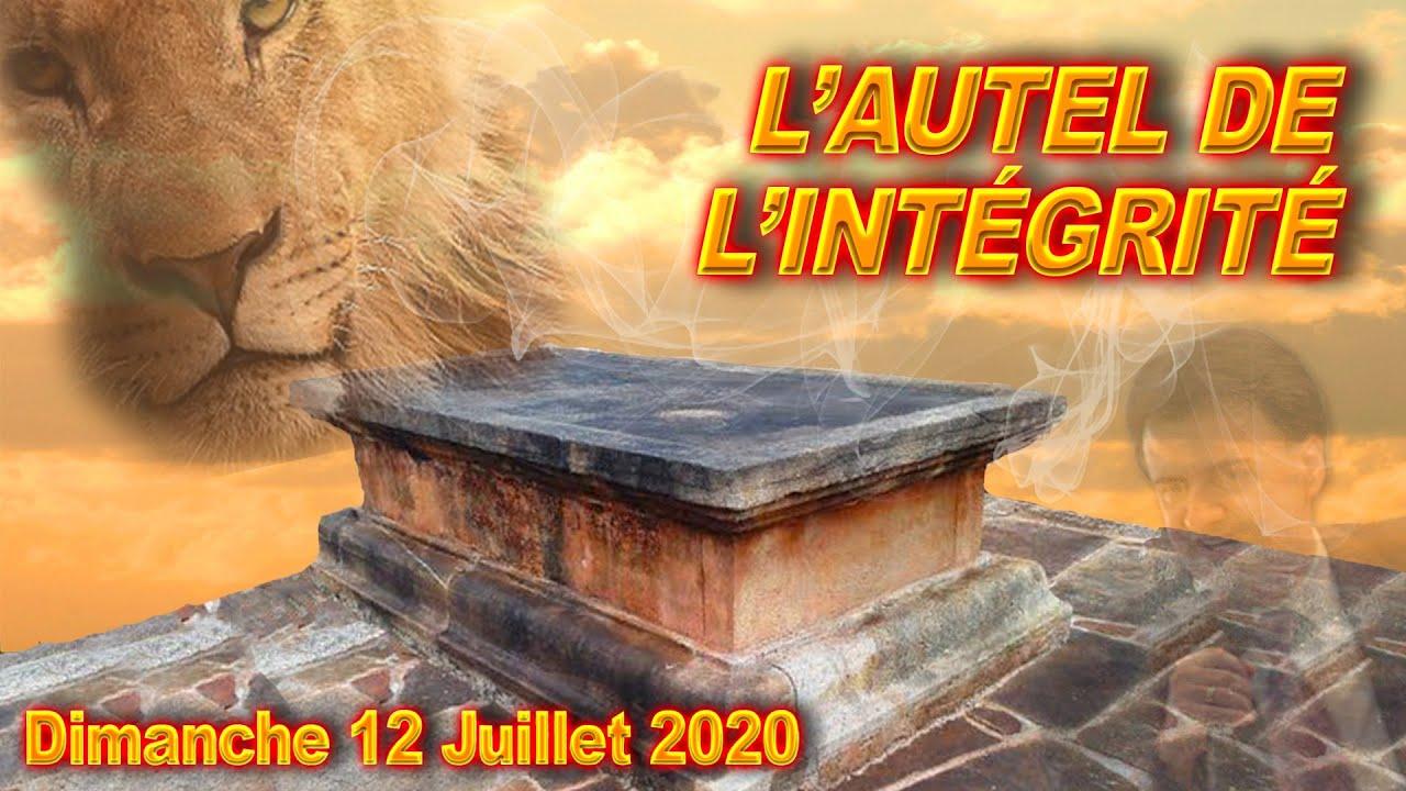 L'AUTEL DE L'INTÉGRITÉ - CULTE DU DIMANCHE 12/07/20
