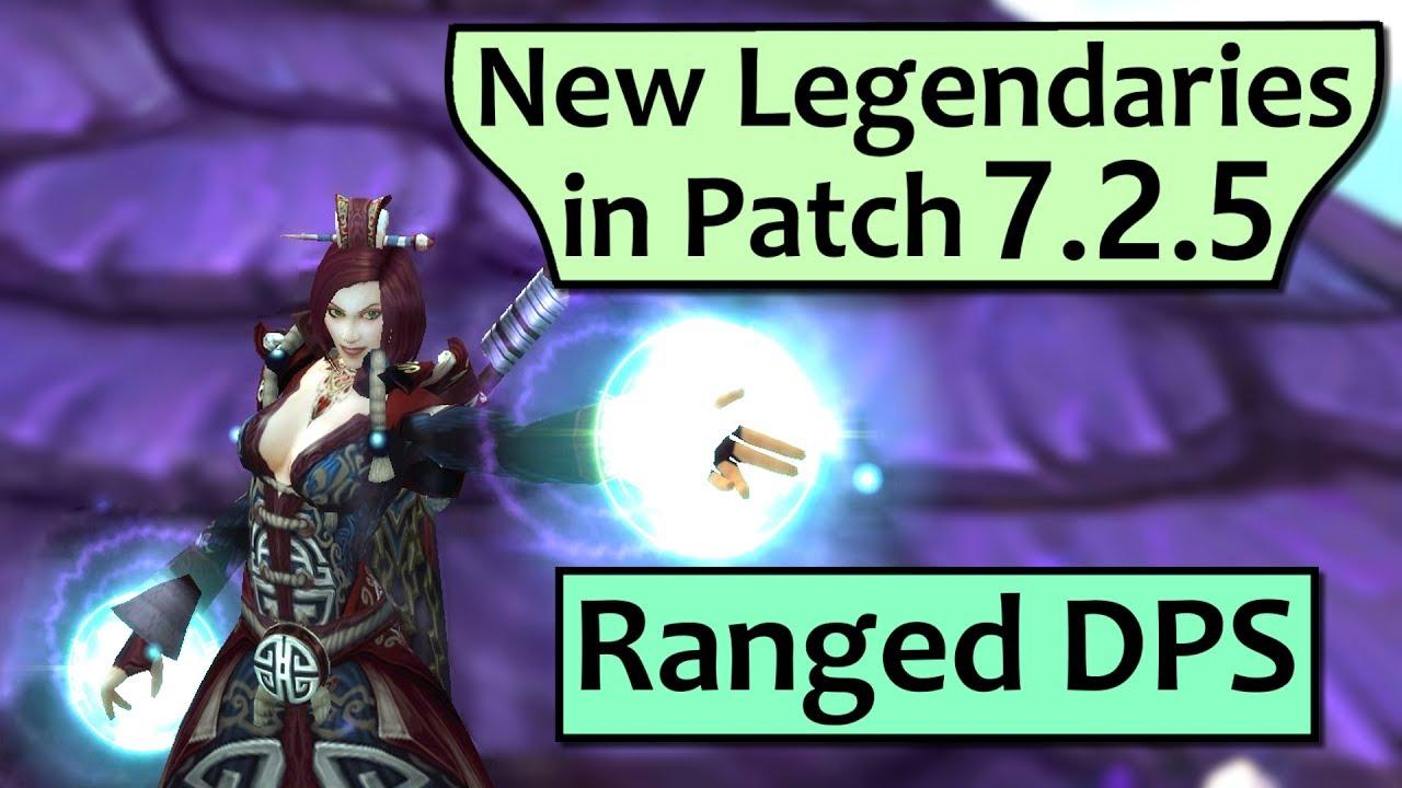 Ranged DPS Spec Legendaries in Patch 7 2 5