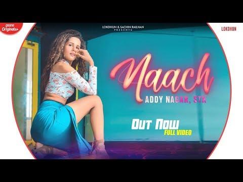 Naach – Addy Nagar , STK ft. Radhika Bangia New Hindi Songs 2019 mp3 letöltés