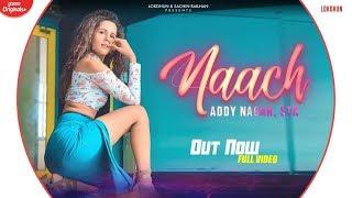 Naach - Addy Nagar , STK ft. Radhika Bangia | Official Music Video | New Hindi Songs 2019