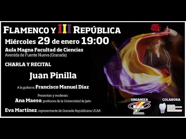 Flamenco y III República - Charla y recital de Juan Pinilla en Granada