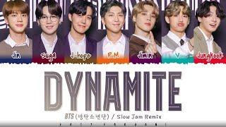 BTS (방탄소년단) - 'DYNAMITE' (SLOW JAM REMIX) Lyrics [Color Coded_Eng]