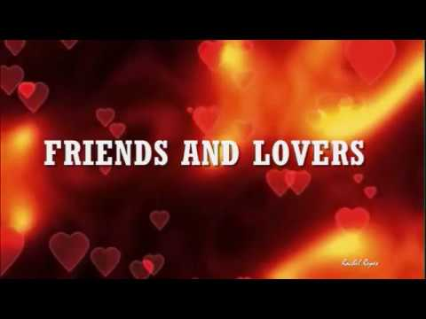 FRIENDS AND LOVERS - (Lyrics)