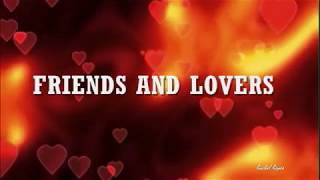Download FRIENDS AND LOVERS - (Lyrics) MP3 song and Music Video