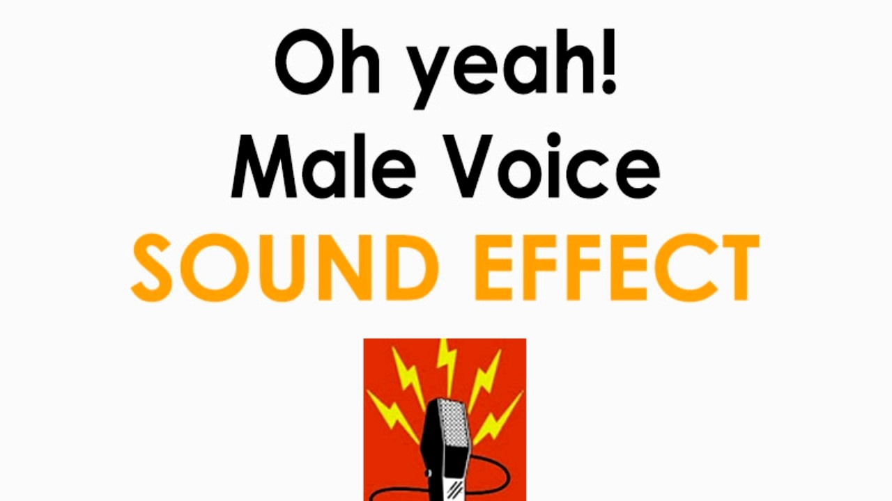 Oh Yeah! Male Voice Sound Effect