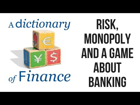 Risk, Monopoly, and a game about banking