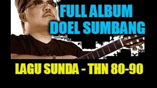 Download Video Doel Sumbang Full Album Lagu Sunda - Nonstop Tembang Kenangan Tahun 80-90 MP3 3GP MP4