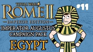 Let's Play - Total War: Rome 2 - Imperator Augustus Egypt Campaign - Part 11!
