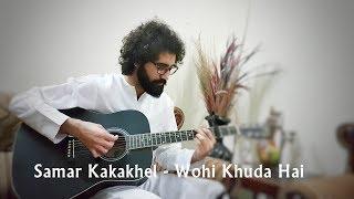 wohi-khuda-hai---samar-kakakhel