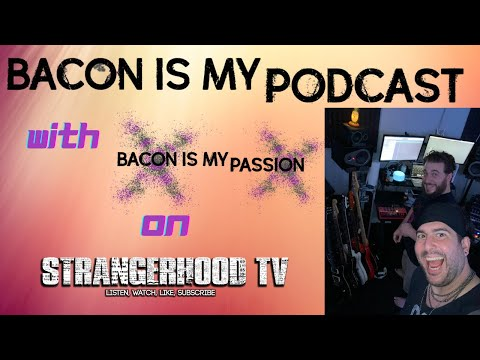 Bacon is My Podcast - Episode 2