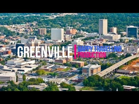 Greenville, South Carolina Travel Guide: The Best Places to Travel in 2018