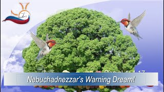 Nebuchadnezzar's Warning Dream!